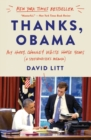 Thanks, Obama : My Hopey, Changey White House Years - Book