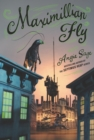 Maximillian Fly - eBook