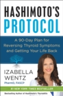 Hashimoto's Protocol : A 90-Day Plan for Reversing Thyroid Symptoms and Getting Your Life Back - eBook