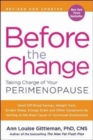 Before the Change : Taking Charge of Your Perimenopause - Book