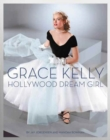Grace Kelly : Hollywood Dream Girl - Book