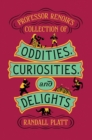 Professor Renoir's Collection of Oddities, Curiosities, and Delights - Book