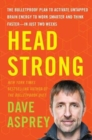 Head Strong : The Bulletproof Plan to Activate Untapped Brain Energy to Work Smarter and Think Faster-in Just Two Weeks - Book