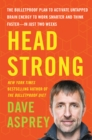 Head Strong : The Bulletproof Plan to Activate Untapped Brain Energy to Work Smarter and Think Faster-in Just Two Weeks - eBook