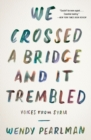 We Crossed a Bridge and It Trembled : Voices from Syria - Book