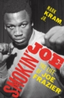 Smokin' Joe : The Life of Joe Frazier - Book