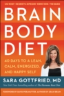 Brain Body Diet : 40 Days to a Lean, Calm, Energized, and Happy Self - eBook