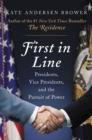 Next in Line : Presidents, Vice Presidents, and the Quest for Power - Book