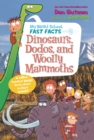 My Weird School Fast Facts: Dinosaurs, Dodos, and Woolly Mammoths - eBook