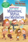 My Weird School Fast Facts: Mummies, Myths, and Mysteries - eBook