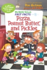 My Weird School Fast Facts: Pizza, Peanut Butter, and Pickles - eBook