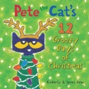 Pete the Cat's 12 Groovy Days of Christmas - Book