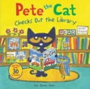 Pete the Cat Checks Out the Library - Book