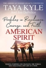 American Spirit : Profiles in Resilience, Courage, and Faith - Book