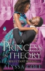 A Princess in Theory : Reluctant Royals - Book