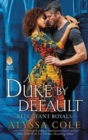 A Duke by Default : Reluctant Royals - Book