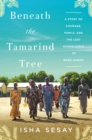 Beneath the Tamarind Tree : A Story of Courage, Family, and the Lost Schoolgirls of Boko Haram - Book