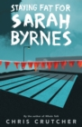 Staying Fat for Sarah Byrnes - Book