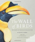 The Wall of Birds : One Planet, 243 Families, 375 Million Years - Book
