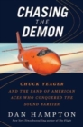 Chasing the Demon : The Deadly Quest to Break the Sound Barrier - Book