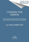 Chasing the Demon : A Secret History of the Quest for the Sound Barrier, and the Band of American Aces Who Conquered It - Book