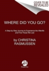 Where Did You Go? : A Life-Changing Journey to Connect with Those We've Lost - Book