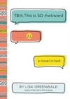 TBH #1: TBH, This Is So Awkward - Book