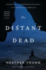 The Distant Dead : A Novel - eBook