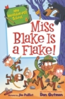 My Weirder-est School #4: Miss Blake Is a Flake! - eBook