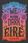 We Set the Dark on Fire - eBook