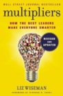Multipliers, Revised and Updated : How the Best Leaders Make Everyone Smart - Book