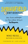 Springfield Confidential : Jokes, Secrets, and Outright Lies from a Lifetime Writing for The Simpsons - Book