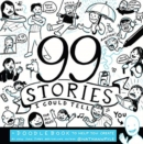 99 Stories I Could Tell : A Doodlebook To Help You Create - Book