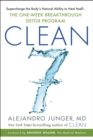 CLEAN 7 : Supercharge the Body's Natural Ability to Heal Itself-The One-Week Breakthrough Detox Program - eBook
