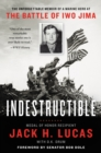 Indestructible : The Unforgettable Memoir of a Marine Hero at the Battle of Iwo Jima - eBook