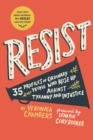 Resist : 40 Profiles of Ordinary People Who Rose Up Against Tyranny and Injustice - Book