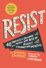 Resist : 35 Profiles of Ordinary People Who Rose Up Against Tyranny and Injustice - eBook