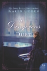 A Dangerous Duet : A Novel - eBook