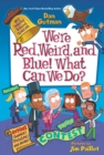 My Weird School Special: We're Red, Weird, and Blue! What Can We Do? - eBook