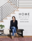 Homebody : A Guide to Creating Spaces You Never Want to Leave - eBook