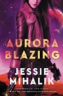 Aurora Blazing : A Novel - eBook