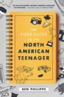 The Field Guide to the North American Teenager - Book