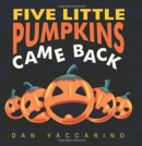 Five Little Pumpkins Came Back - Book