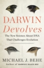 Darwin Devolves: The New Science About DNA That Challenges Evolution - Book