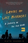 Lands of Lost Borders : A Journey on the Silk Road - Book