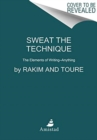 Sweat the Technique : Revelations on Creativity from the Lyrical Genius - Book
