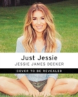 Just Jessie : My Guide to Love, Life, Family, and Food - Book