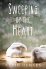 Sweeping Up the Heart - Book