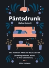 Pantsdrunk: Kalsarikanni : The Finnish Path to Relaxation - eBook