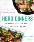 Hero Dinners : Complete One-Pan Meals That Save the Day - eBook